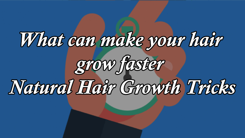 What can make your hair grow faster
