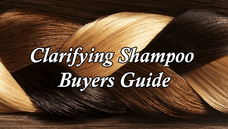 Clarifying Shampoo Buyers Guide - Shampoo Central com