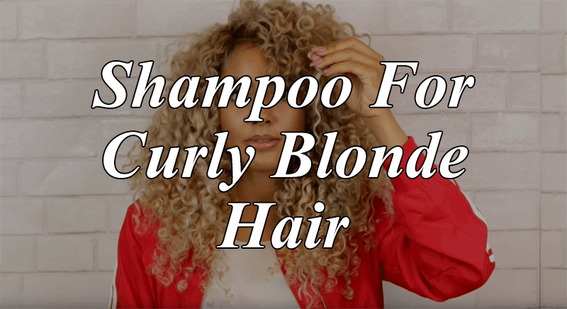 Shampoo For Curly Blonde Hair